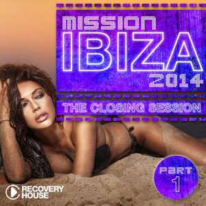 Mission Ibiza 2014 - The Closing Session, Pt. 1 album