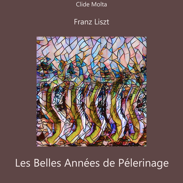 Album cover for Les belles années de pélerinage by Franz Liszt, Clide Molta