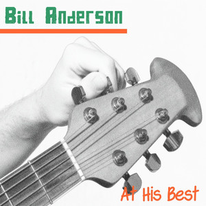 Bill Anderson at His Best - Bill Anderson