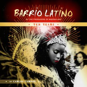 Barrio Latino - 10 Years (by Carlos Campos) album