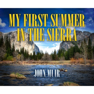 My First Summer in the Sierra (Unabridged)