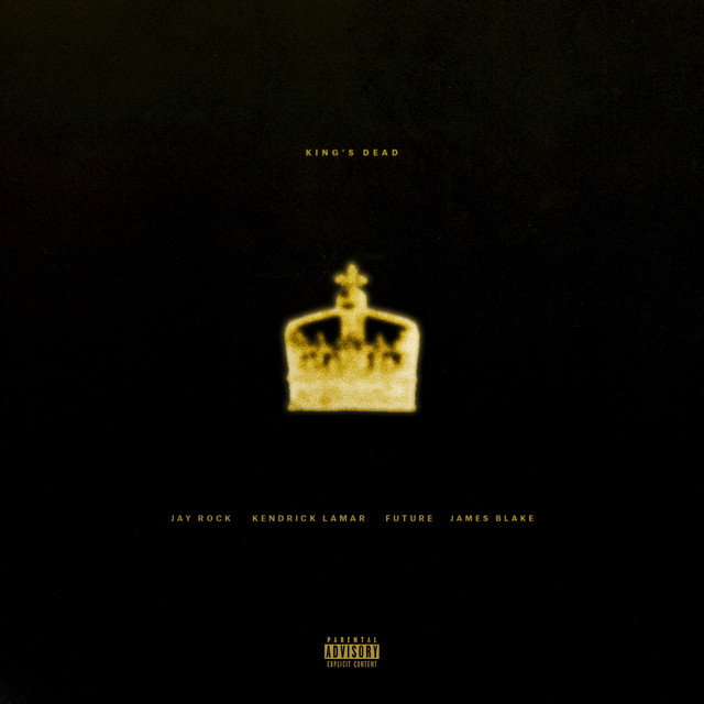 King's Dead (with Kendrick Lamar, Future & James Blake)