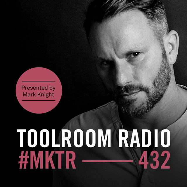 Toolroom Radio EP432 - Presented By Mark Knight