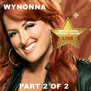 Big Bang Concert Series: Wynonna, Pt. 2 (Live)