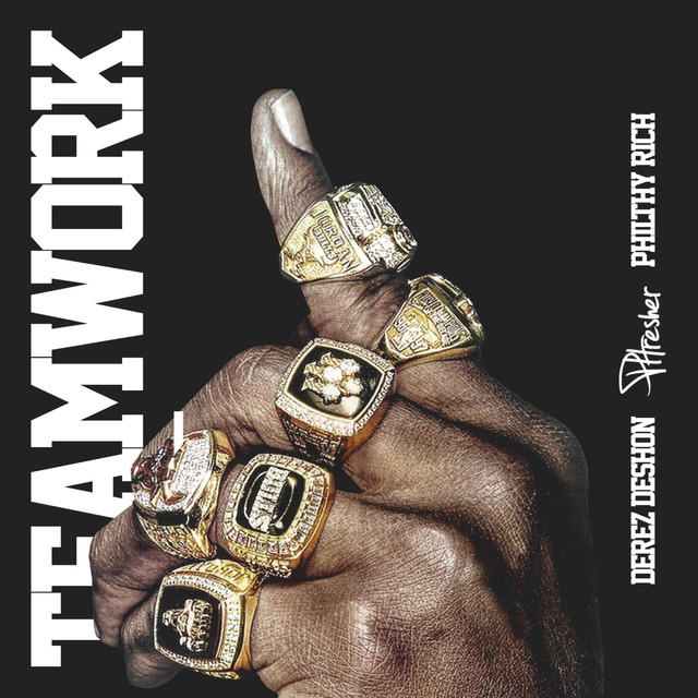 Teamwork (feat. Philthy Rich & Derez Deshon)