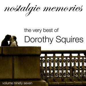 Nostalgic Memories-The Very Best of Dorothy Squires-Vol. 97 album