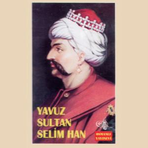 Yavuz Sultan Selim Han Albümü