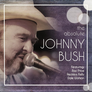 Johnny Bush, Dale Watson I Gotta Get Drunk cover