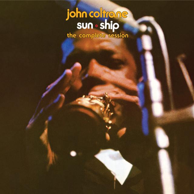 John Coltrane Sun Ship: The Complete Session album cover