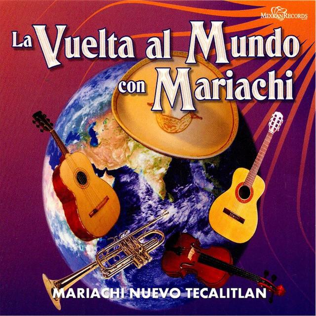 La Vuelta al Mundo Con Mariachi