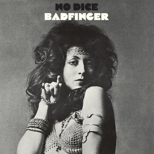 No Dice  - Badfinger