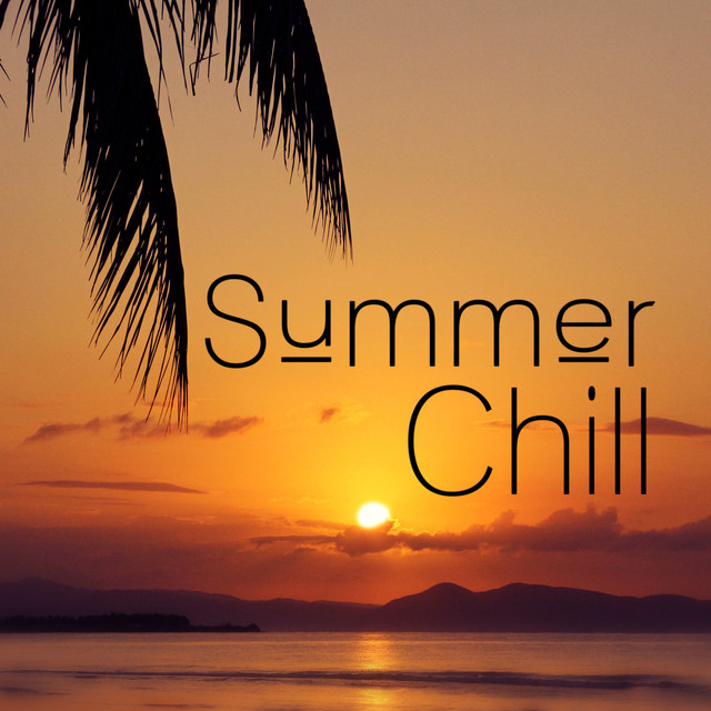 Summer Chill - Easy Listening, Sunshine, Chill Out Music, Summer Solstice, Chill Tone, Holiday Chill Out