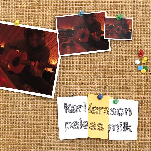 Skivomslag för Karl Larsson: Pale As Milk