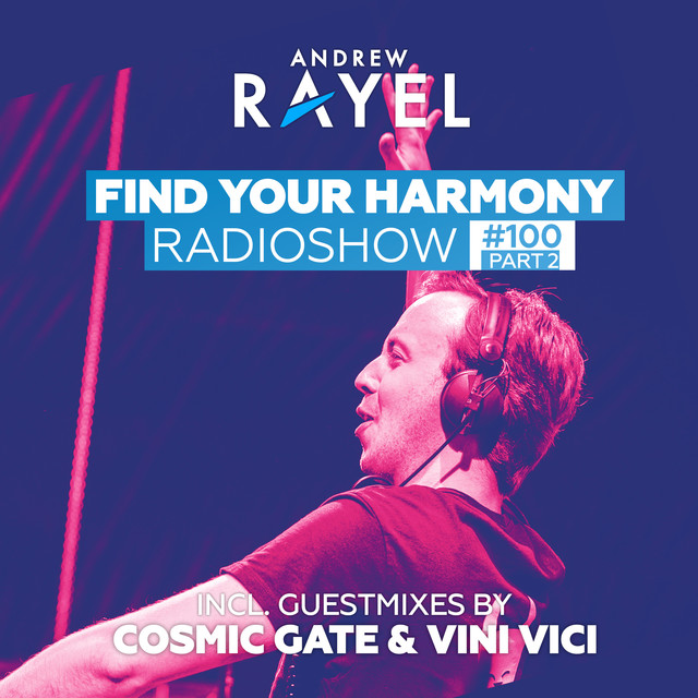 Find Your Harmony Radioshow #100 (Part 2) [Including Guest Mixes: Cosmic Gate & Vini Vici]