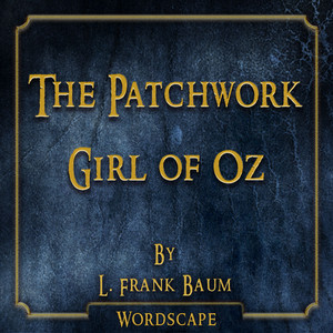 The Patchwork Girl of Oz (By L. Frank Baum)