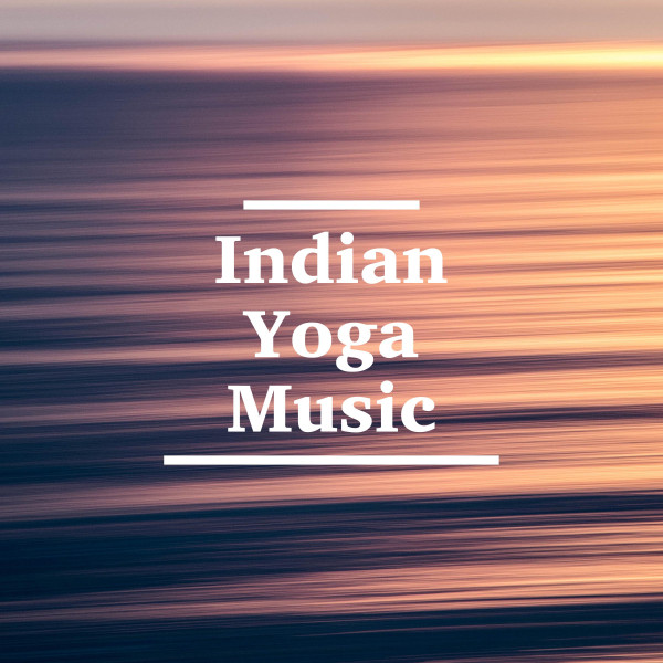 Indian Yoga Music - Background Asian Songs by Yoga Music on