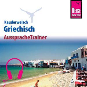 Reise Know-How Kauderwelsch AusspracheTrainer Griechisch Audiobook