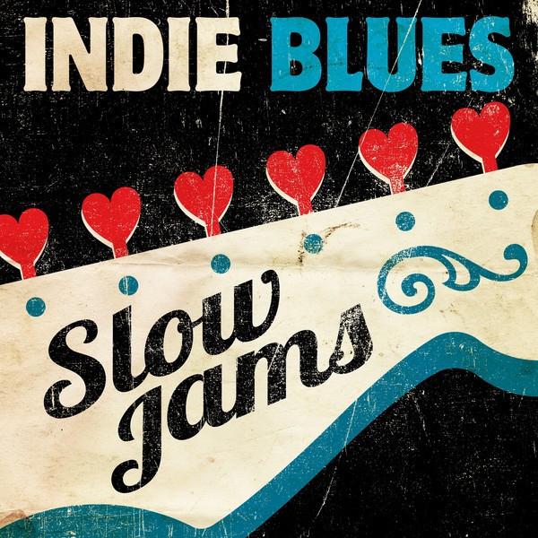 Indie Blues Slow Jams By Various Artists On Spotify