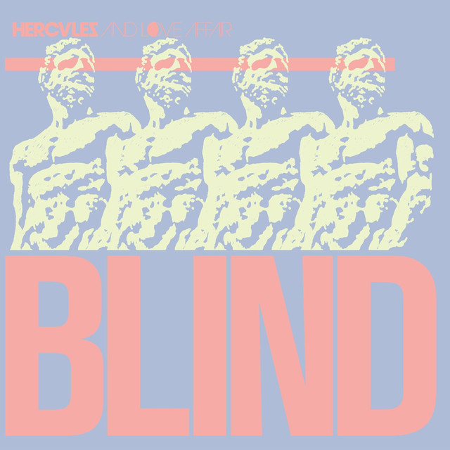 'Blind' Hercules & Love Affair