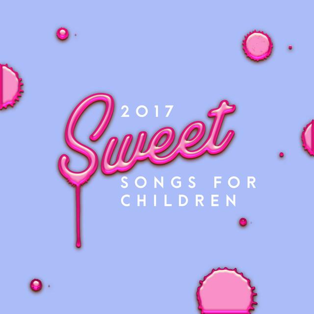 2017 Sweet Songs For Children