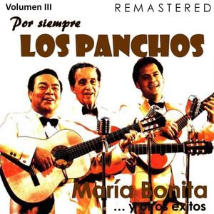 Por siempre Los Panchos, Vol. 3 - María Bonita y otros éxitos (Remastered) album