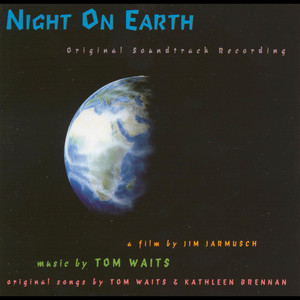 Night on Earth - Tom Waits