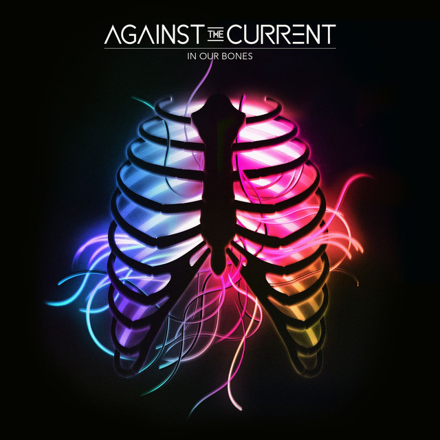 Album cover for In Our Bones by Against The Current