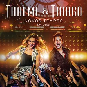 Novos Tempos - Thaeme E Thiago