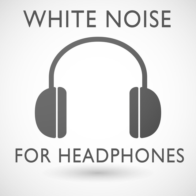 White Noise for Headphones by White Noise Therapy on Spotify