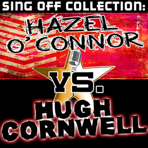Sing Off Collection: Hazel O' Connor vs. Hugh Cornwell - Hazel O Connor
