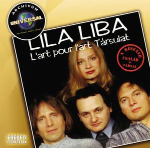 Lila Liba - Archívum - L'art pour l'art társulat