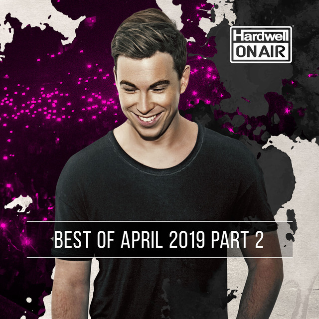 Hardwell On Air - Best of April 2019 Pt. 2