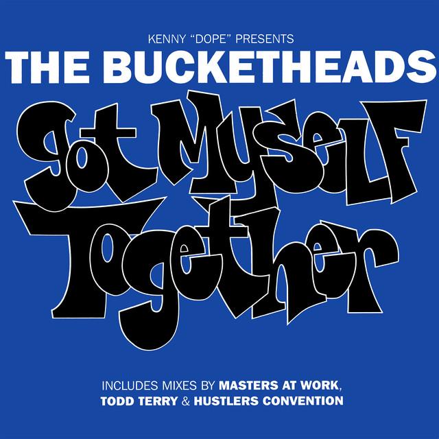 Got myself together - The Bucketheads