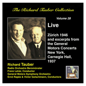 The Richard Tauber Collection, Vol. 28: Live from Zürich & Excerpts from the General Motors Radio Concerts (Live 1937, 1946) album
