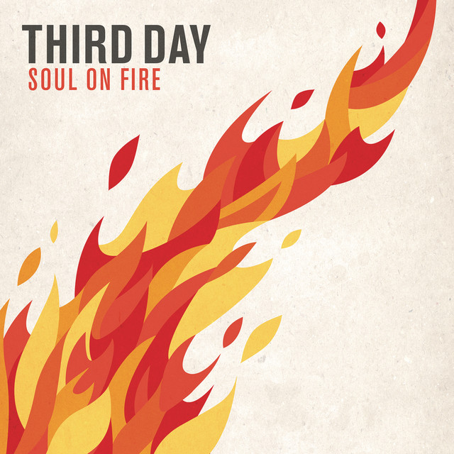 Soul On Fire (feat. All Sons & Daughters), a song by Third Day, All ...