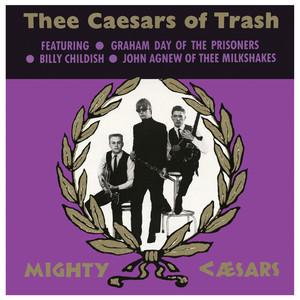 Thee Caesars of Trash - Caesars