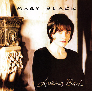 Looking Back - Mary Black