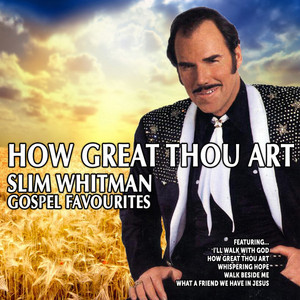 How Great Thou Art:Slim Whitman Gospel Favourites album