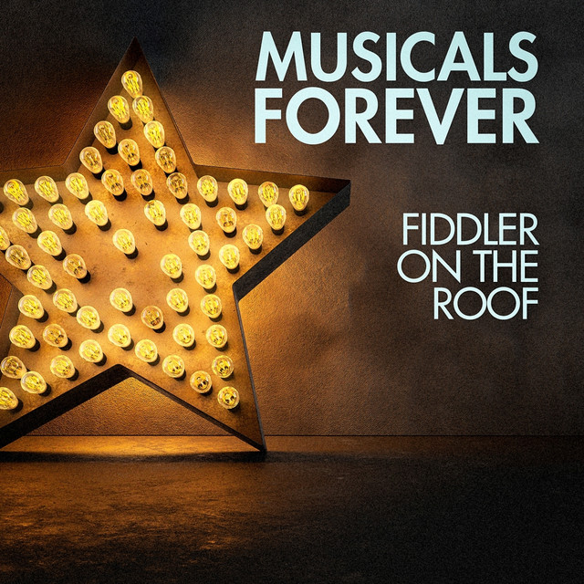 Musicals Forever Fiddler On The Roof By Broadway Musicals