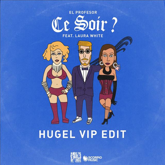 Ce Soir ? (HUGEL VIP edit)