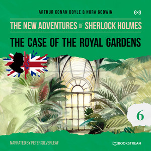 The Case of the Royal Gardens (The New Adventures of Sherlock Holmes 6)