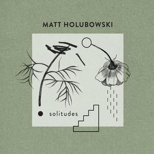 Solitudes - Matt Holubowski