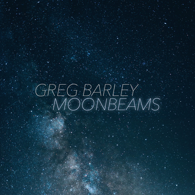 Album cover for Moonbeams by Greg Barley