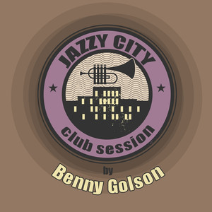 JAZZY CITY - Club Session by Benny Golson