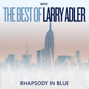 Rhapsody In Blue - The Best Of Larry Adler album