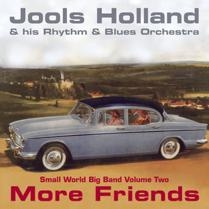 Jools Holland - More Friends - Small World Big Band Volume Two album