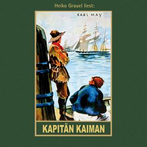 Kapitän Kaiman - Karl Mays Gesammelte Werke, Band 19 (Ungekürzte Lesung) Audiobook