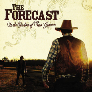In The Shadow Of Two Gunmen - The Forecast