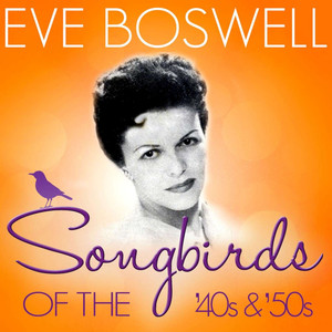 Songbirds of the 40's & 50's - Eve Boswell album