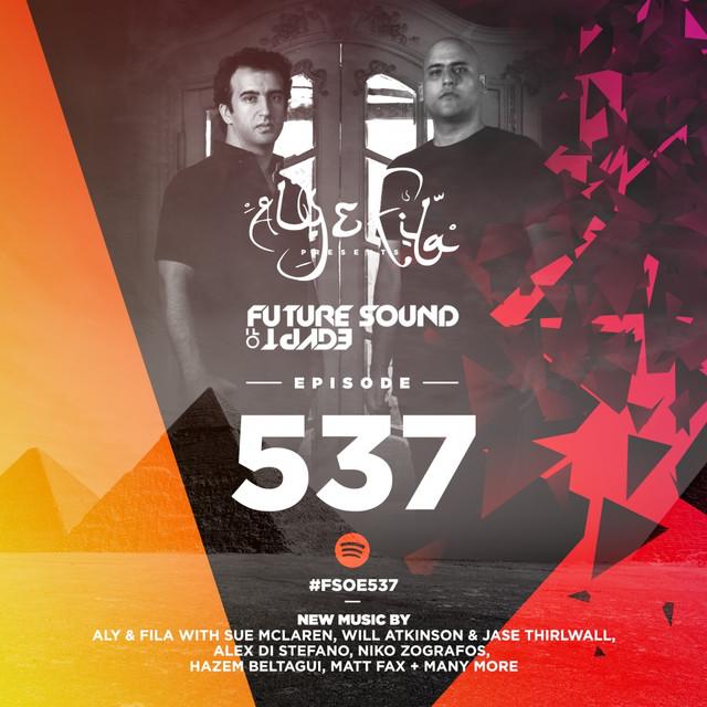 Future Sound Of Egypt Episode 537